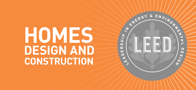 Getting To Know Leed Homes Design And Construction Usgbc Li